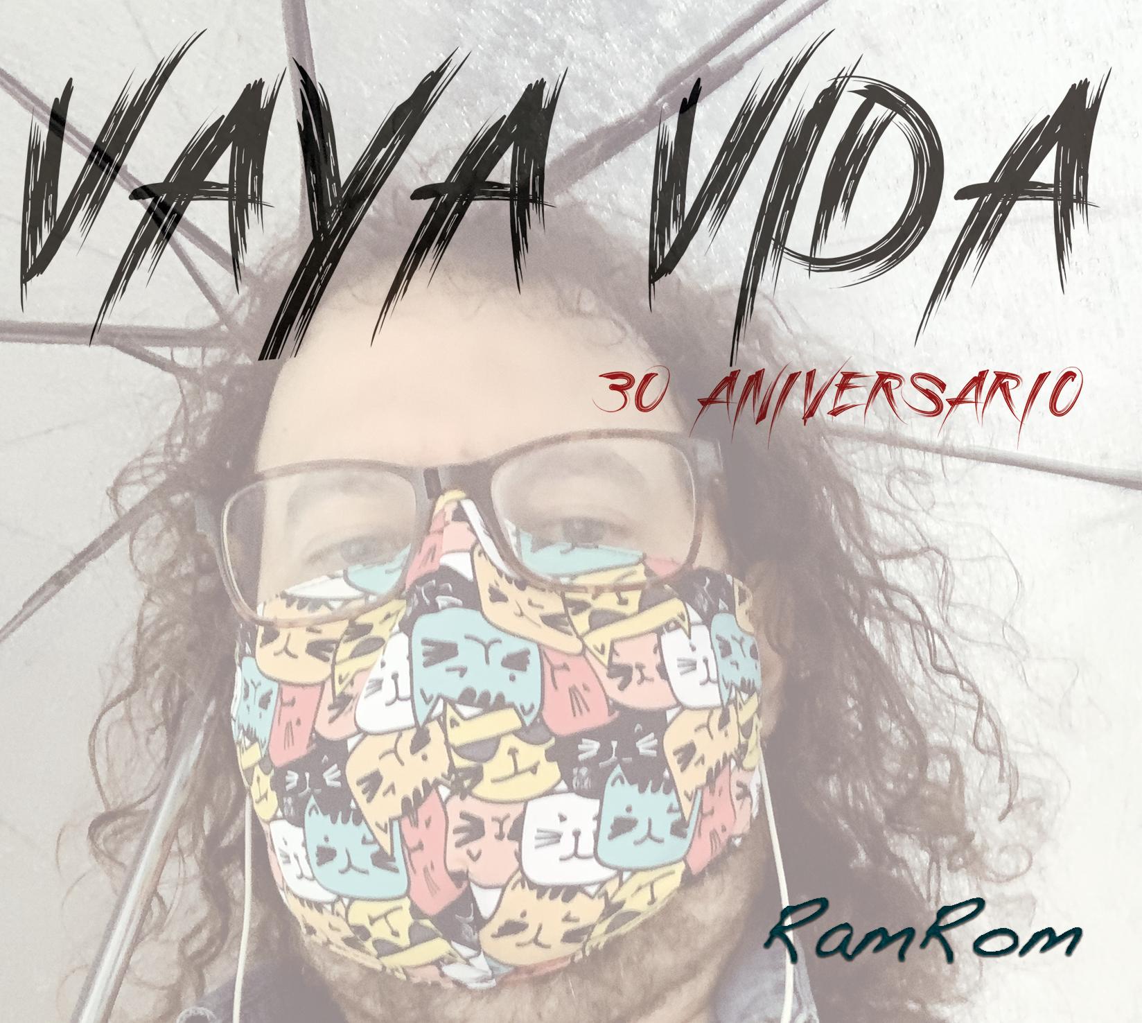 Vaya Vida – 30 aniversario (Reserva)